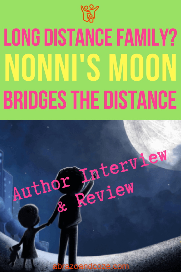Long Distance Family? Nonni's Moon Bridges the Distance. Author Interview and Review. Beanie and her parent look to the moon to make a connection with Nonni, a long-distance grandma she misses dearly.