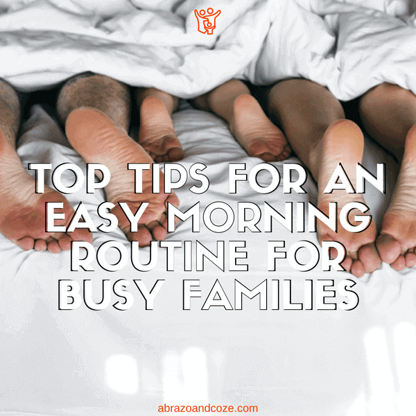 Top Tips for an Easy Morning Routine for Busy Families