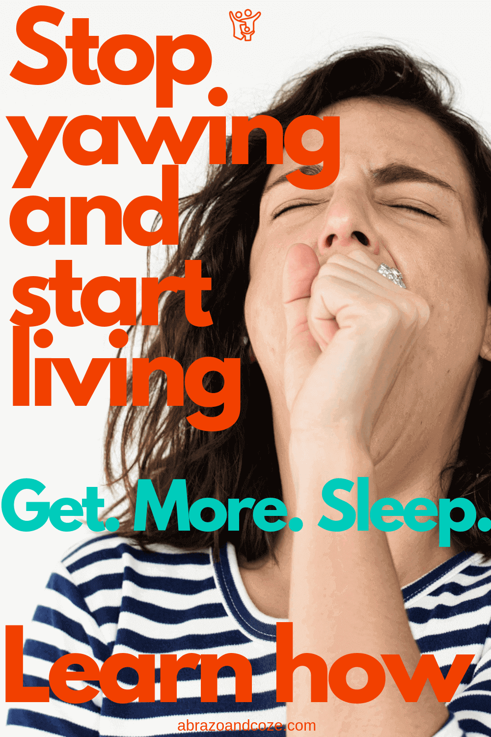 Stop yawning and start living. Get. More. Sleep. Learn how. If you never seem to get to bed early enough, or your children are hard to get into bed you're going to want to start following evening routines for everyone.