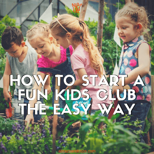 How to Start a Fun Kids Club The Easy Way (white block text outlined in black over photo of children gardening)
