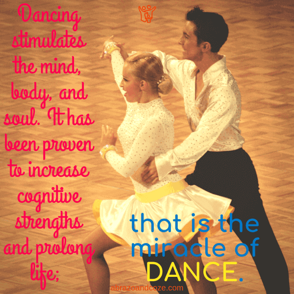 Dancing stimulates the mind, body, and soul. It has been proven to increase cognitive strengths and prolong life; that is the miracle of dance.