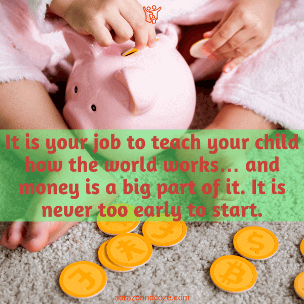 It is your job to teach your child how the world works.. and money is a big part of it. It is never too early to start. Although your babies might start out playing with toy coins and plastic piggy banks, as depicted in this photo, they'll soon grow up, and require skills to succeed in life. Financial literacy for kids is an important skill necessary to prepare them to successfully manage their money as adults.