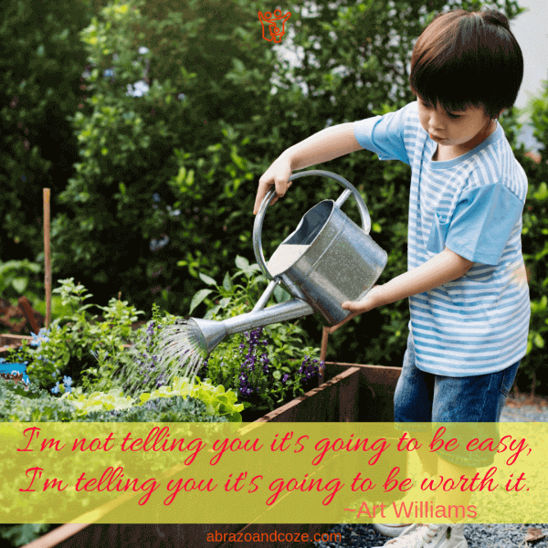 I'm not telling you it's going to be easy, I'm telling you it's going to be worth it. ~Art Williams. The child in the image is watering the garden with confidence and experience, despite their young age. It will take repetition and positive feedback to help your child garden so well, but it will be worth it in the end. Click to find out how to teach young children important life skills.