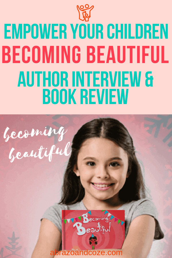 Empower your children to be independent, strong, and confident with Becoming Beautiful, a children's picture book written by Tarang Rawat as a message to her daughter (pictured).