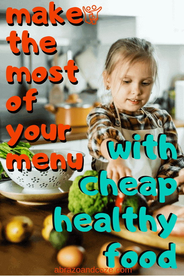 Make the Most of Your Menu With Cheap Healthy Food.Your children will enjoy eating the food you make and your budget will be healthier, too by following these tips.