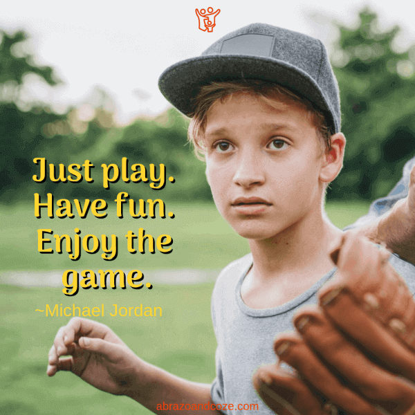 Just play. Have fun. Enjoy the game. ~Michael Jordan. Your kids will have fun learning and playing a new sport and stay healthy.