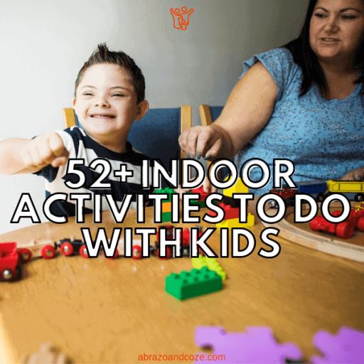 52+ Fun Indoor Activities With Kids.