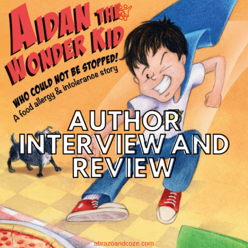 Author Interview and Book Review: Aidan The Wonder Kid Who Could Not Be Stopped! A food allergy & intolerance story, written by Colleen Brunetti, illustrated by Dan Carsten.