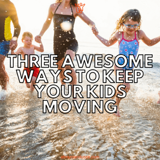 Three Awesome Ways To Keep Your Kids Moving. Active kids grow into active adults.