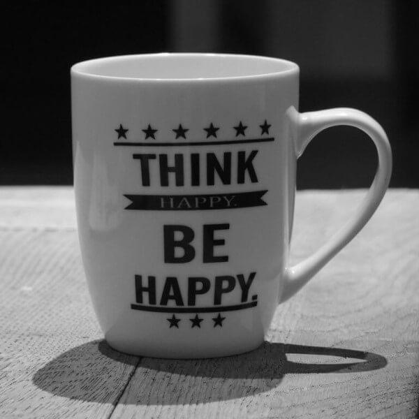 Mug inspiration: Think happy Be Happy